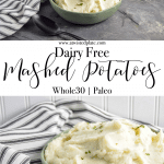 """Top image is an angled view dairy free mashed potatoes in a green bowl with black spoon to the bottom left and a black and white striped towel to the top left. Below is a text box stating """"dairy free mashed potatoes"""". Bottom image is a close up angled view dairy free mashed potatoes in a green bowl with black spoon to the bottom left and a black and white striped towel to the top left. https://www.atwistedplate.com/dairy-free-mashed-potatoes/"""