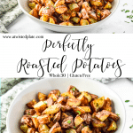 """Pinterest Image for Perfectly Roasted Potatoes. Top picture is a side view of Perfectly Roasted Potatoes in white bowl with a grey and white towel behind it and parsley sprinkled around. www.atwistedplate.com . Below in white letters with a greenish-grey background it says """"Perfectly Roasted Potatoes"""". Below is an angle view of Perfectly Roasted Potatoes in white bowl with a grey and white towel behind it and parsley sprinkled around. www.atwistedplate.com www.atwistedplate.com/perfectly-roasted-potatoes/"""