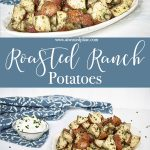 "Three part Pinterest image for Roasted Ranch Potatoes. Top image is a close up side view of Roasted Ranch Potatoes on a white plate. In the top right corner is a blue and white towel with a bowl of sour cream with chives. Next image is the text image in white font saying ""Roasted Ranch Potatoes"" against a storm blue background. Bottom image is an angled view of Roasted Ranch Potatoes on a white plate. In the top right corner is a blue and white towel with a bowl of sour cream with chives. https://www.atwistedplate.com/roasted-ranch-potatoes/"